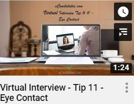 vCandidates.com - For virtual job interviews, make sure you make eye contact. Know where the camera is on your device.